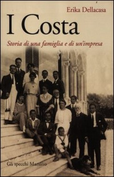 Costa. Storia di una famiglia e di un'impresa (I)