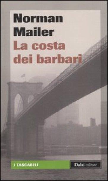 Costa dei barbari (La) - Norman Mailer |