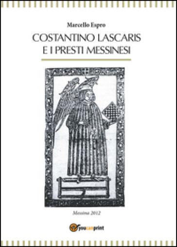 Costantino Lascaris e i presti messinesi - Marcello Espro | Kritjur.org