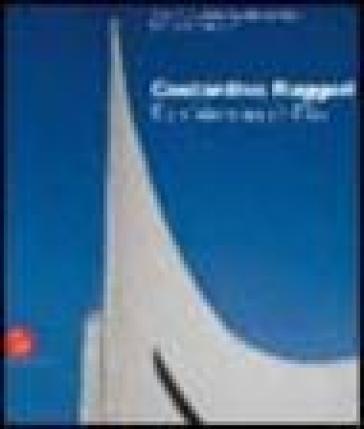 Costantino Ruggeri. L'architettura di Dio. Catalogo della mostra (Adro, 5 novembre 2005-8 gennaio 2006) - A. Sabatucci |