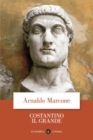 Costantino il Grande - Arnaldo Marcone |