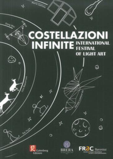 Costellazioni infinite. International festival of light art - M. Bignardi  