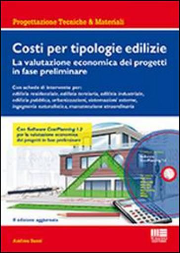 Costi per tipologie edilizie. La valutazione economica dei progetti in fase preliminare. Con CD-ROM - Andrea Bassi  