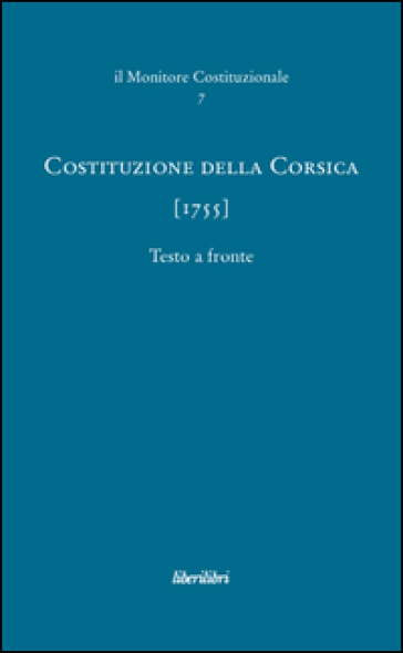Costituzione della Corsica (1755) - P. Costanzo | Rochesterscifianimecon.com