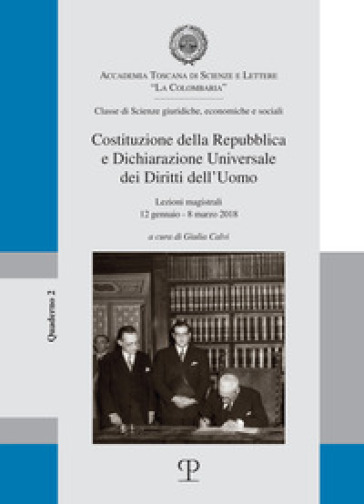 Costituzione della Repubblica e dichiarazione universale dei diritti dell'uomo. Lezioni magistrali ( 12 gennaio-8 marzo 2018 ) - S. Rogari | Rochesterscifianimecon.com