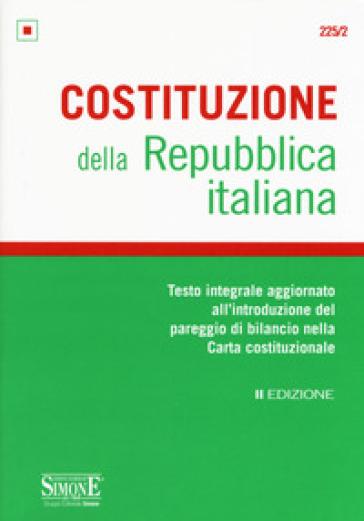 Costituzione della Repubblica Italiana. Testo integrale aggiornato all'introduzione del pareggio di bilancio nella Carta costituzionale. Editio minor - P. Emanuele |