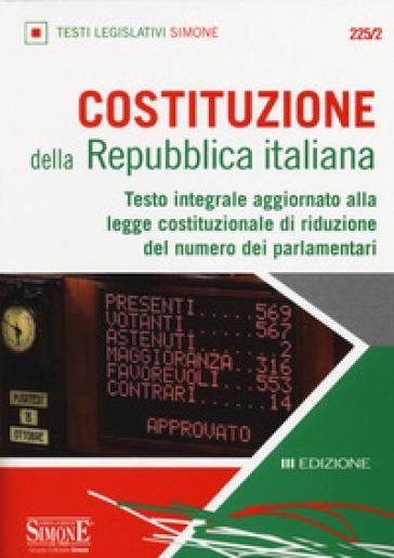Costituzione della Repubblica Italiana. Testo integrale aggiornato alla legge costituzionale di riduzione del numero dei parlamentari. Editio minor
