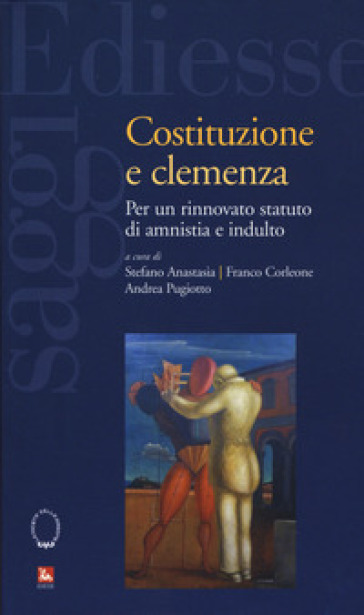 Costituzione e clemenza. Per un rinnovato statuto di amnistia e indulto - S. Anastasia   Rochesterscifianimecon.com
