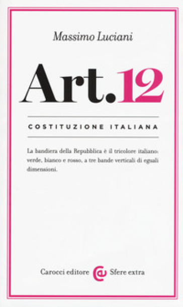 Costituzione italiana: articolo 12 - Massimo Luciani |