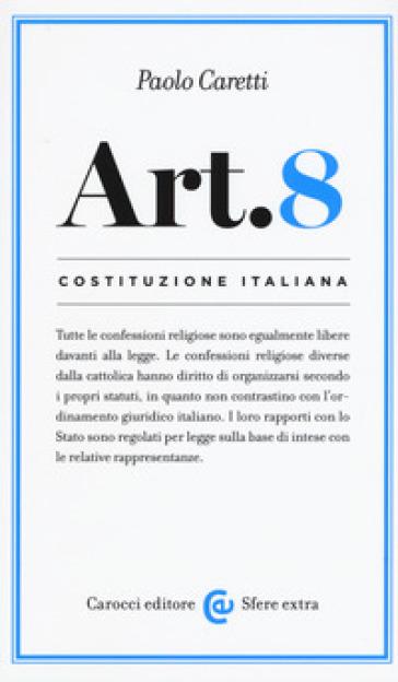 Costituzione italiana: articolo 8 - Paolo Carretti  