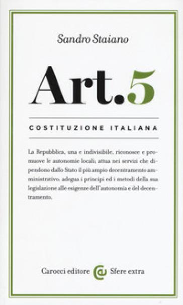 Costituzione italiana: articolo 5 - Sandro Staiano  