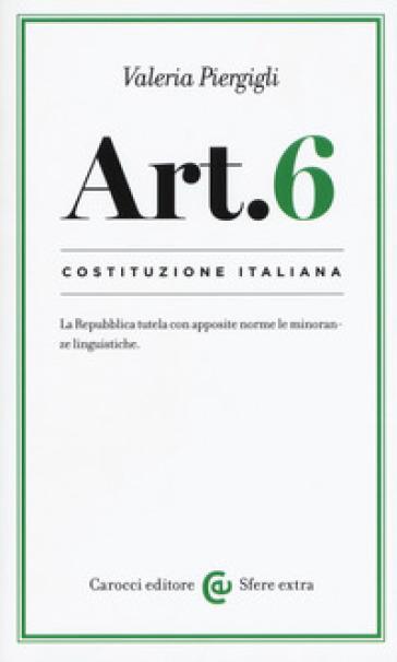 Costituzione italiana: articolo 6 - Valeria Piergigli | Rochesterscifianimecon.com