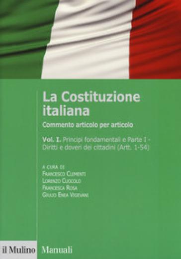 La Costituzione italiana. Commento articolo per articolo. 1. - F. Clementi |