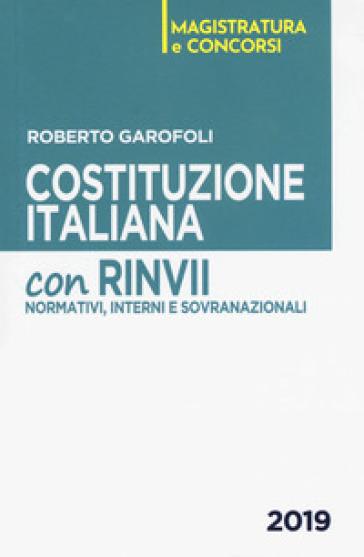 Costituzione italiana. Con rinvii normativi, interni e sovranazionali - Roberto Garofoli  