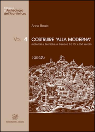 Costruire «alla moderna». Materiali e tecniche a Genova tra XV e XVI secolo - Anna Boato   Jonathanterrington.com