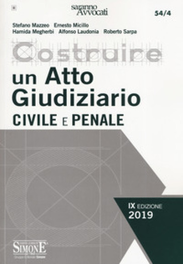 Costruire un atto giudiziario civile e penale - Stefano Mazzeo |