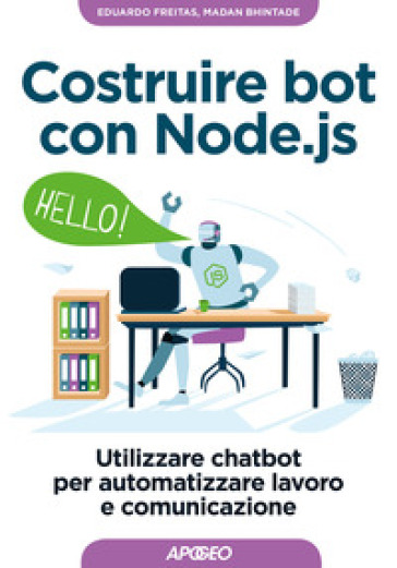 Costruire bot con Node.js. Utilizzare chatbot per automatizzare lavoro e comunicazione - Eduardo Freitas |