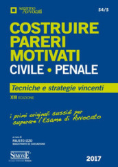 Costruire pareri motivati civile, penale. Tecniche e strategie vincenti