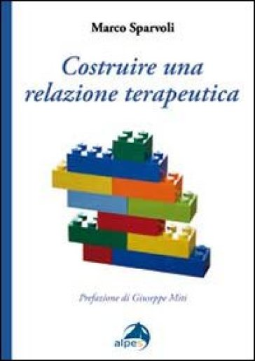 Costruire una relazione terapeutica - Marco Sparvoli | Jonathanterrington.com