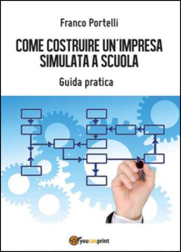 Costruire un'impresa simulata - Italia 24 pdf epub