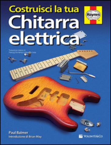 Costruisci la tua chitarra elettrica - Paul Balmer |