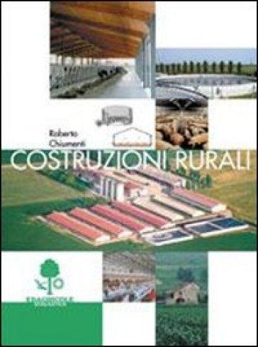 Costruzioni rurali. Per gli Ist. Tecnici agrari - Roberto Chiumenti |