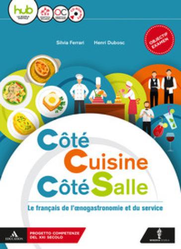 Coté cuisine, cote salle. Per gli Ist. tecnici e professionali. Con CD Audio formato MP3. Con e-book. Con espansione online - Silvia Ferrari pdf epub