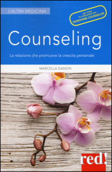 Counseling. La relazione che promuove la crescita personale - Marcella Danon pdf epub
