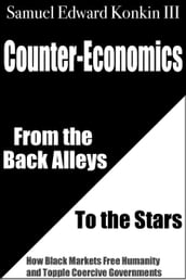 Counter-Economics: From the Back Alleys to the Stars