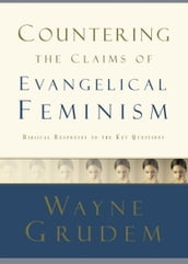 Countering the Claims of Evangelical Feminism