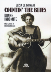 Countin  the blues. Donne indomite