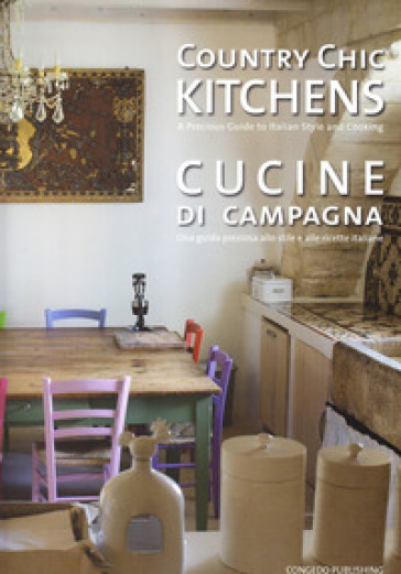 Country chic kitchens-Cucine di campagna. Ediz. bilingue