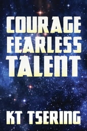 Courage Fearless Talent