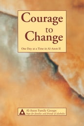 Courage to ChangeOne Day at a Time in AlAnon II