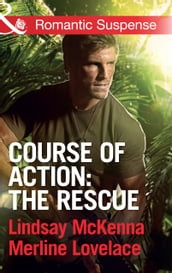 Course of Action: The Rescue: Jaguar Night / Amazon Gold (Mills & Boon Romantic Suspense)