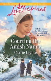 Courting The Amish Nanny (Mills & Boon Love Inspired) (Amish of Serenity Ridge, Book 1)