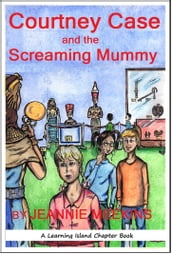 Courtney Case and the Screaming Mummy