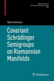 Covariant Schroedinger Semigroups on Riemannian Manifolds
