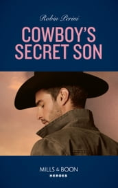 Cowboy s Secret Son (Mills & Boon Heroes)