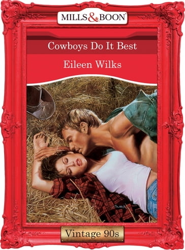 Cowboys Do It Best (Mills & Boon Vintage Desire)