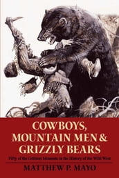 Cowboys, Mountain Men, and Grizzly Bears
