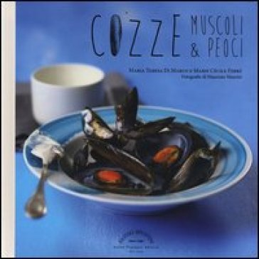 Cozze, muscoli & peoci - Maria Teresa Di Marco pdf epub