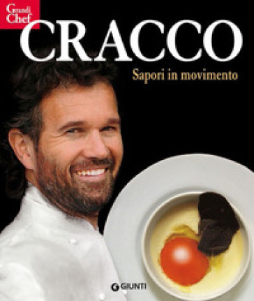 Cracco. Sapori in movimento