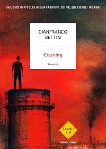 Cracking - Gianfranco Bettin |