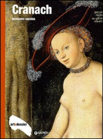 Cranach. Ediz. illustrata - Bernard Aikema  