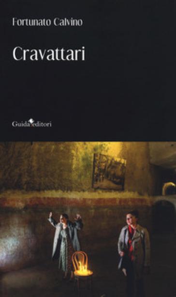 Cravattari - Fortunato Calvino | Thecosgala.com