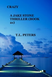 Crazy, A Jake Stone Thriller (Book 21)