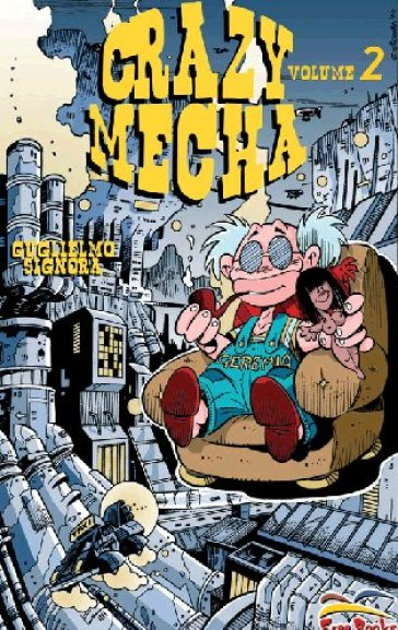 Crazy mecha. 2. - Guglielmo Signora | Ericsfund.org