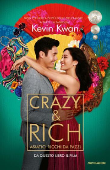 Crazy & rich. Asiatici ricchi da pazzi - Kevin Kwan pdf epub