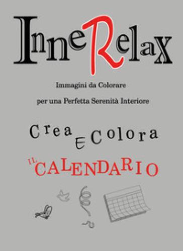 Crea e colora il calendario. Innerelax - Roberto Roti | Rochesterscifianimecon.com